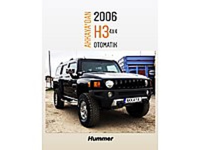 AKKAYA OTOMOTİVDEN 2006 HUMMER H3  OTOMATİK VİTES  4x4 Hummer H Serisi H3